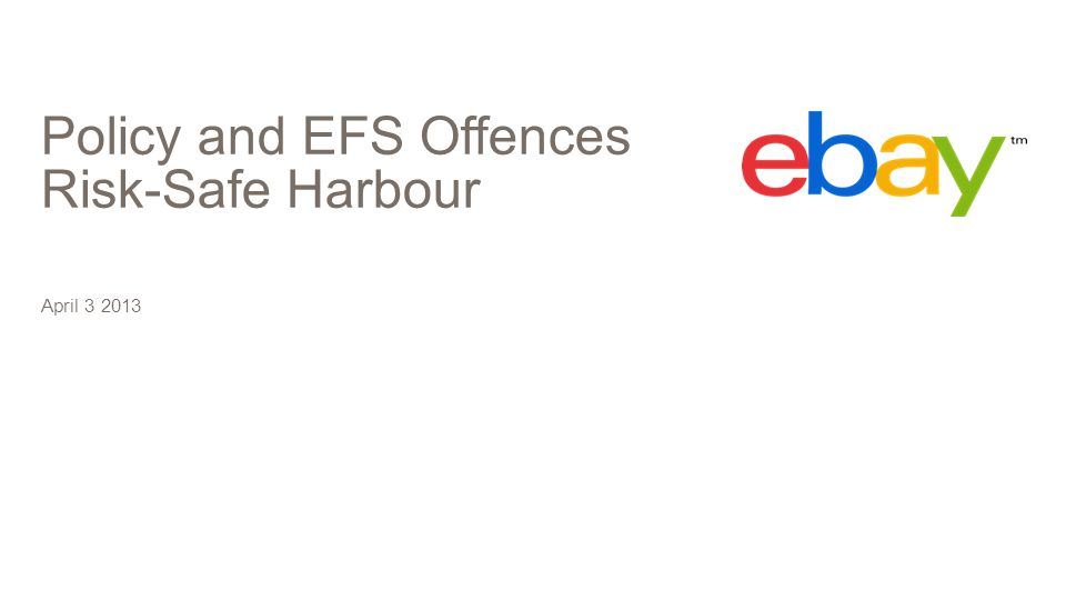 Policy and EFS Offences Risk-Safe Harbour April 3 2013