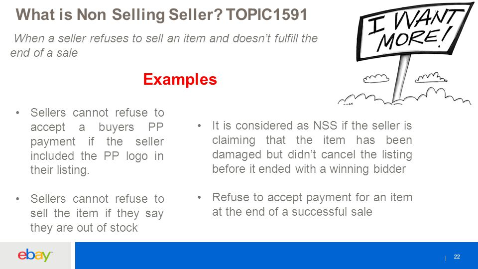 22 When a seller refuses to sell an item and doesn't fulfill the end of a sale What is Non Selling Seller? TOPIC1591 Sellers cannot refuse to accept a