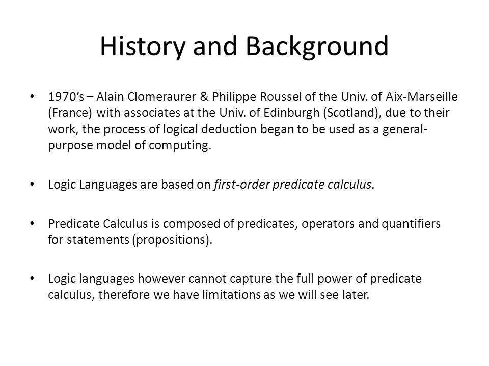 History and Background 1970's – Alain Clomeraurer & Philippe Roussel of the Univ.