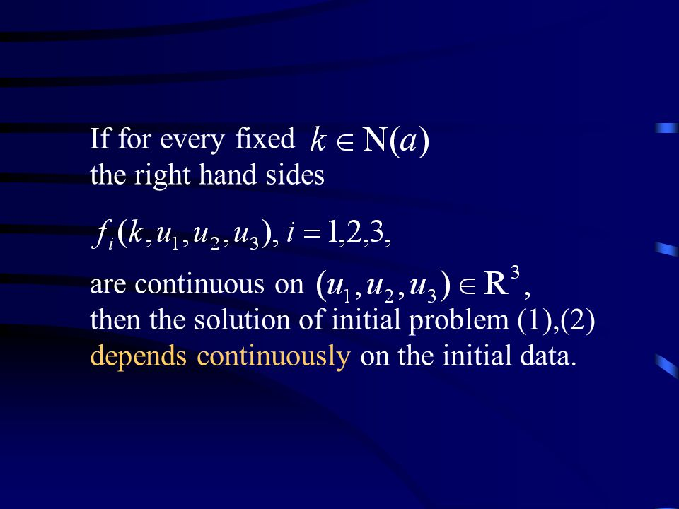 If for every fixed the right hand sides are continuous on then the solution of initial problem (1),(2) depends continuously on the initial data.