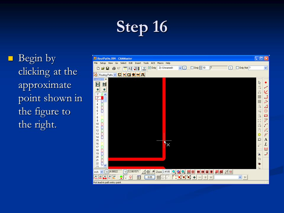 Step 16 Begin by clicking at the approximate point shown in the figure to the right.