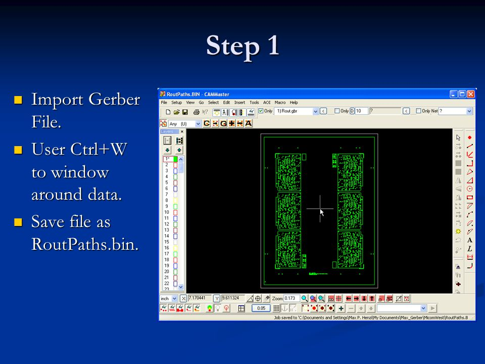 Step 1 Import Gerber File. Import Gerber File. User Ctrl+W to window around data.