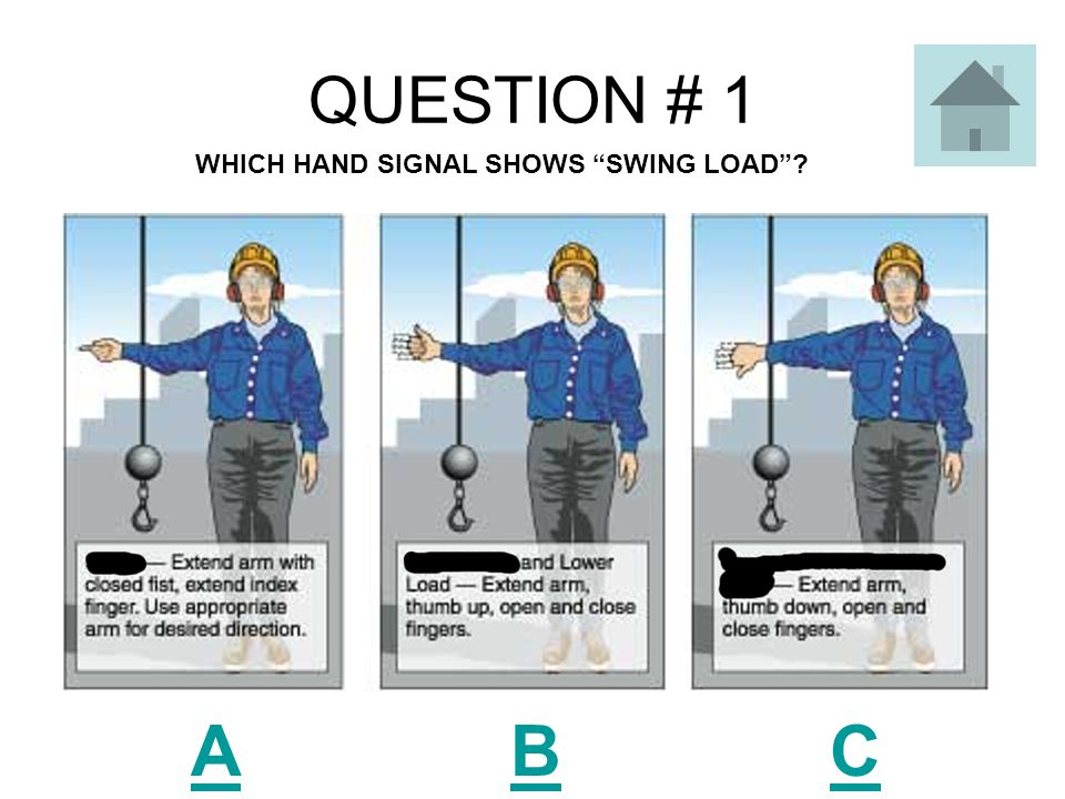 QUESTION # 11 AB C WHICH SIGNAL IS FOR RAISE THE LOAD ?