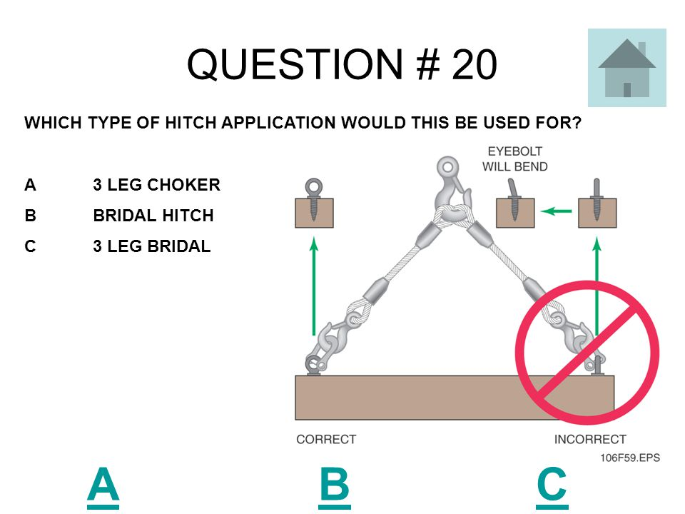 QUESTION # 19 A B C WHICH TYPE OF HITCH APPLICATION WOULD THIS BE USED FOR.