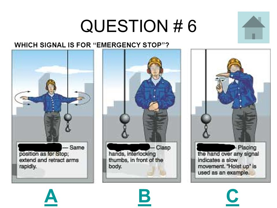 QUESTION # 6 A B C WHICH SIGNAL IS FOR EMERGENCY STOP ?