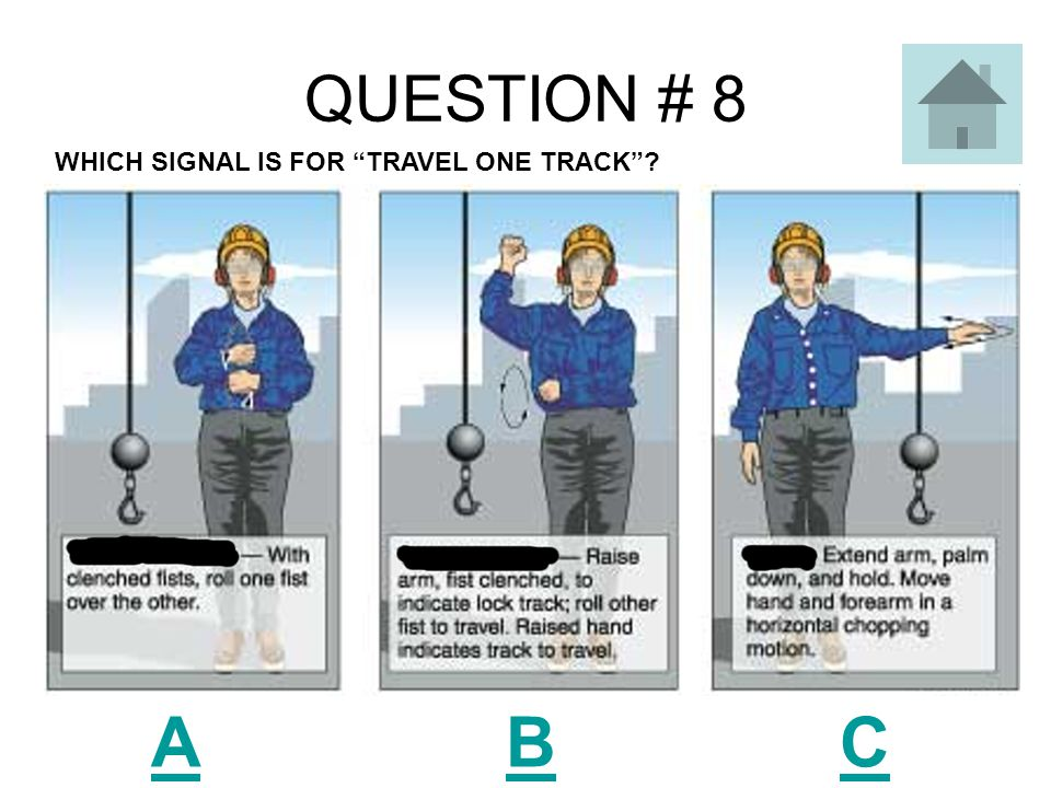 QUESTION # 8 A B C WHICH SIGNAL IS FOR TRAVEL ONE TRACK ?