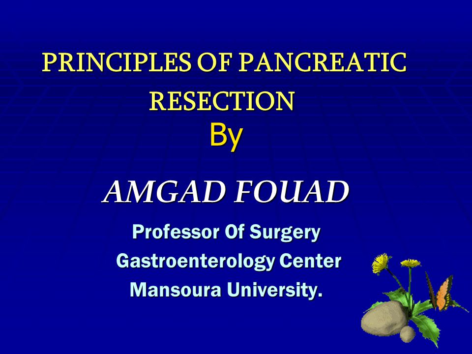 By AMGAD FOUAD Professor Of Surgery Gastroenterology Center Gastroenterology Center Mansoura University.