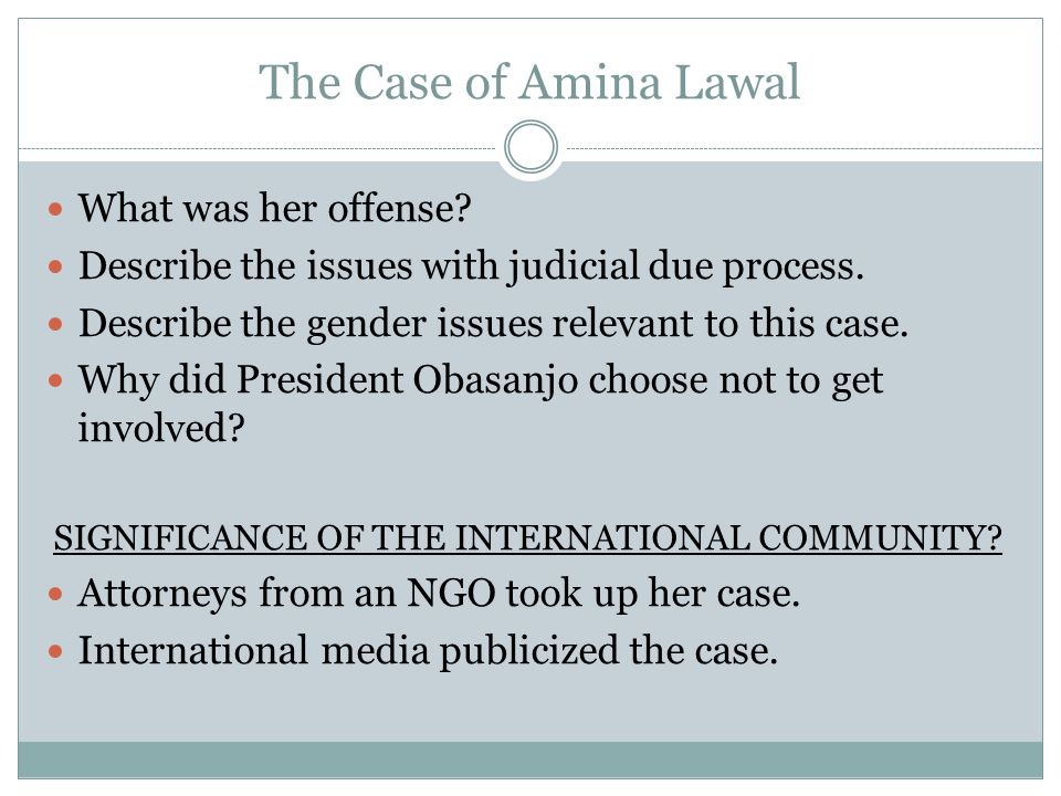 The Case of Amina Lawal What was her offense. Describe the issues with judicial due process.