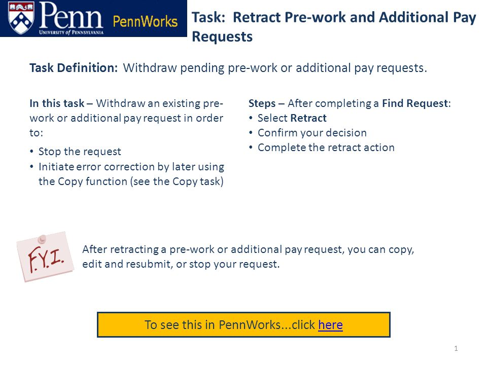 Task: Retract Pre-work and Additional Pay Requests To see this in PennWorks...click herehere Task Definition: Withdraw pending pre-work or additional pay requests.
