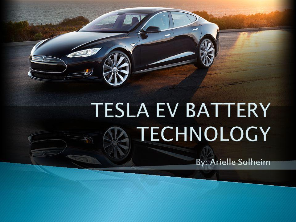  Founded by Elon Musk (Paypal), Martin Eberhard, Mark Tarpenning, JB Straubel, and Ian Wright  Tesla Roadster  Nikola Tesla  AC Propulsion T-Zero