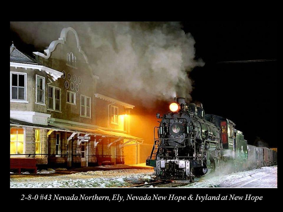 2-8-0 #43 Nevada Northern, Ely, Nevada New Hope & Ivyland at New Hope