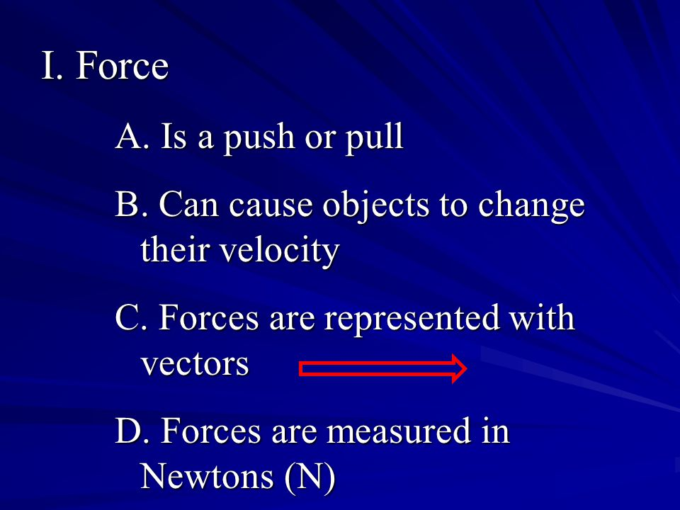 IV. Balanced Forces A. Forces which are opposite and equal B. Example: Net Force = Zero