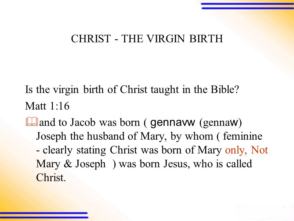 CHRIST - THE VIRGIN BIRTH Is the virgin birth of Christ taught in the Bible.