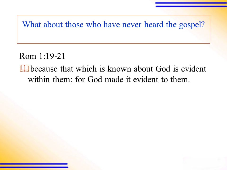 What about those who have never heard the gospel.