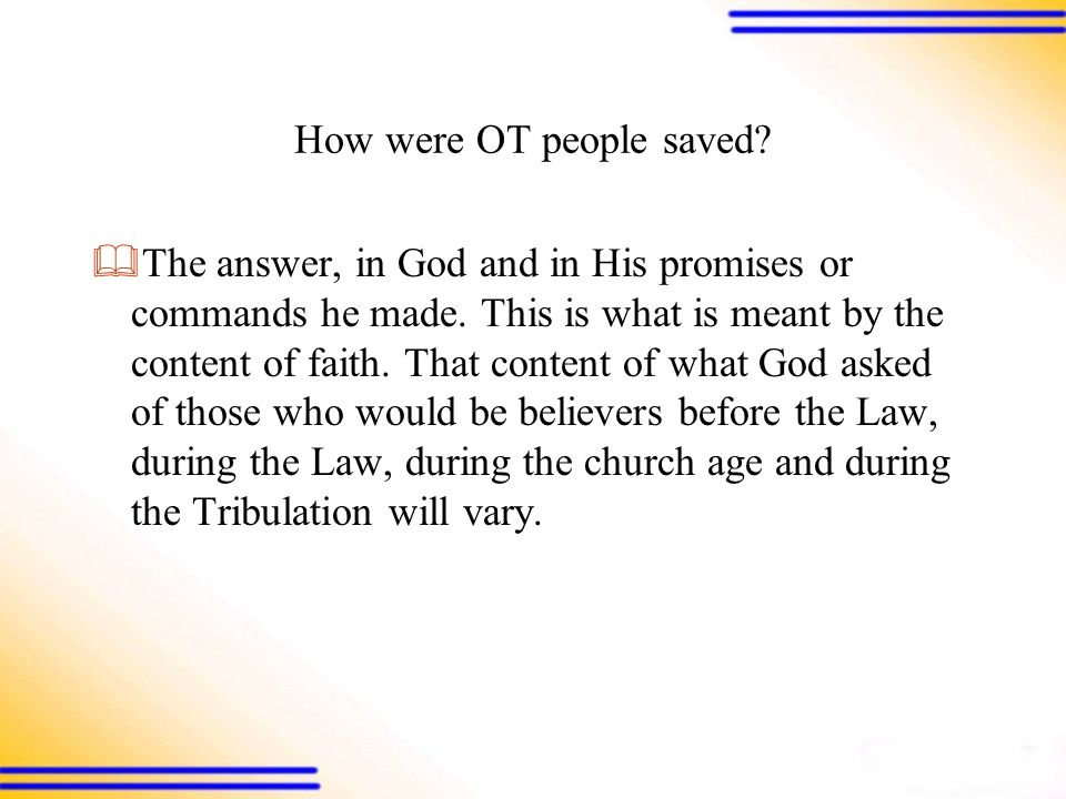 How were OT people saved.  The answer, in God and in His promises or commands he made.
