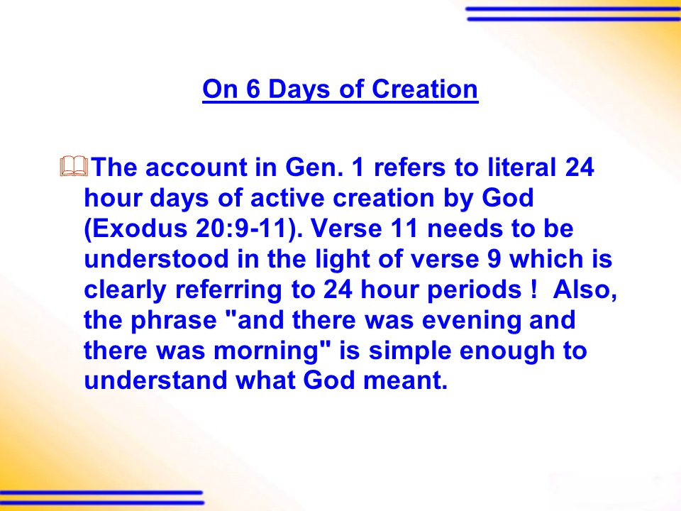 On 6 Days of Creation  The account in Gen.