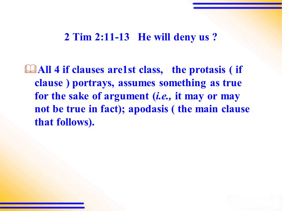 2 Tim 2:11-13 He will deny us .