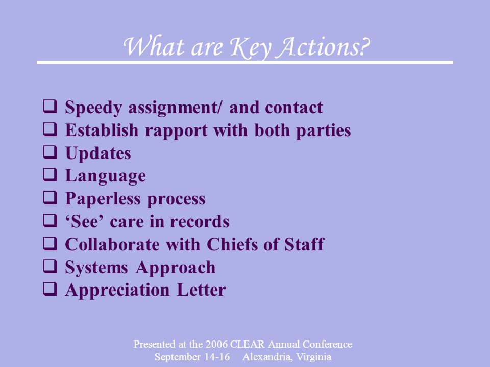 Presented at the 2006 CLEAR Annual Conference September 14-16 Alexandria, Virginia What are Key Actions.
