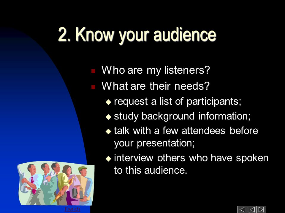 French 2.Know your audience Who are my listeners.