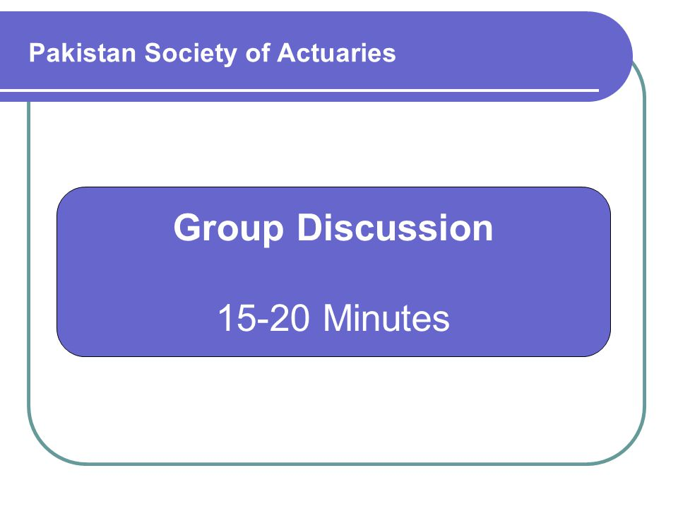 Group Discussion 15-20 Minutes