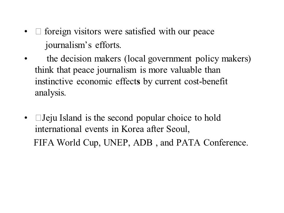 ▷ foreign visitors were satisfied with our peace journalism's efforts.