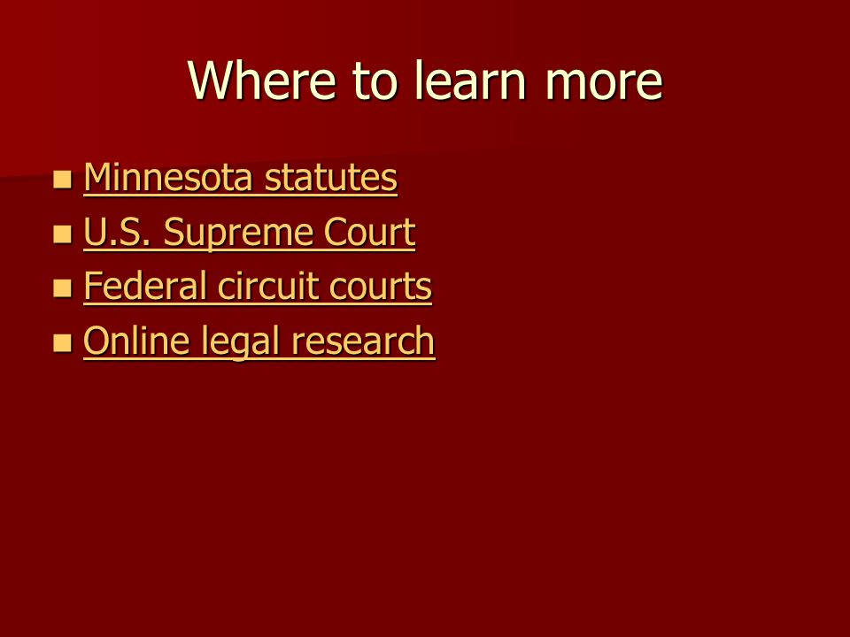 Where to learn more Minnesota statutes Minnesota statutes Minnesota statutes Minnesota statutes U.S.