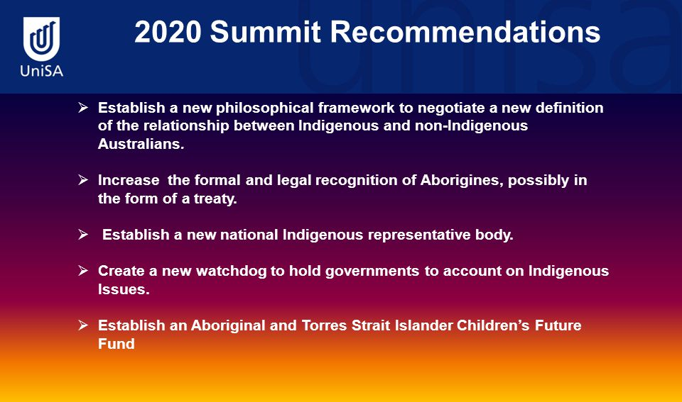2020 Summit Recommendations  Establish a new philosophical framework to negotiate a new definition of the relationship between Indigenous and non-Ind