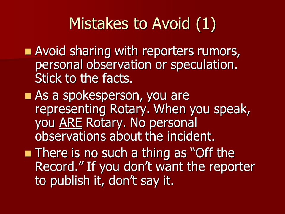 Mistakes to Avoid (2) Avoid jokes.Jokes could be misunderstood and present poorly Avoid jokes.