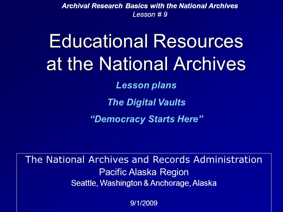 Other than this series of lessons, 9 billion primary source documents, ARC, AAD, online commercial website collaborations, ongoing and themed exhibits, scholarly articles, microfilm, microfiche, and helpful archivists and volunteers...