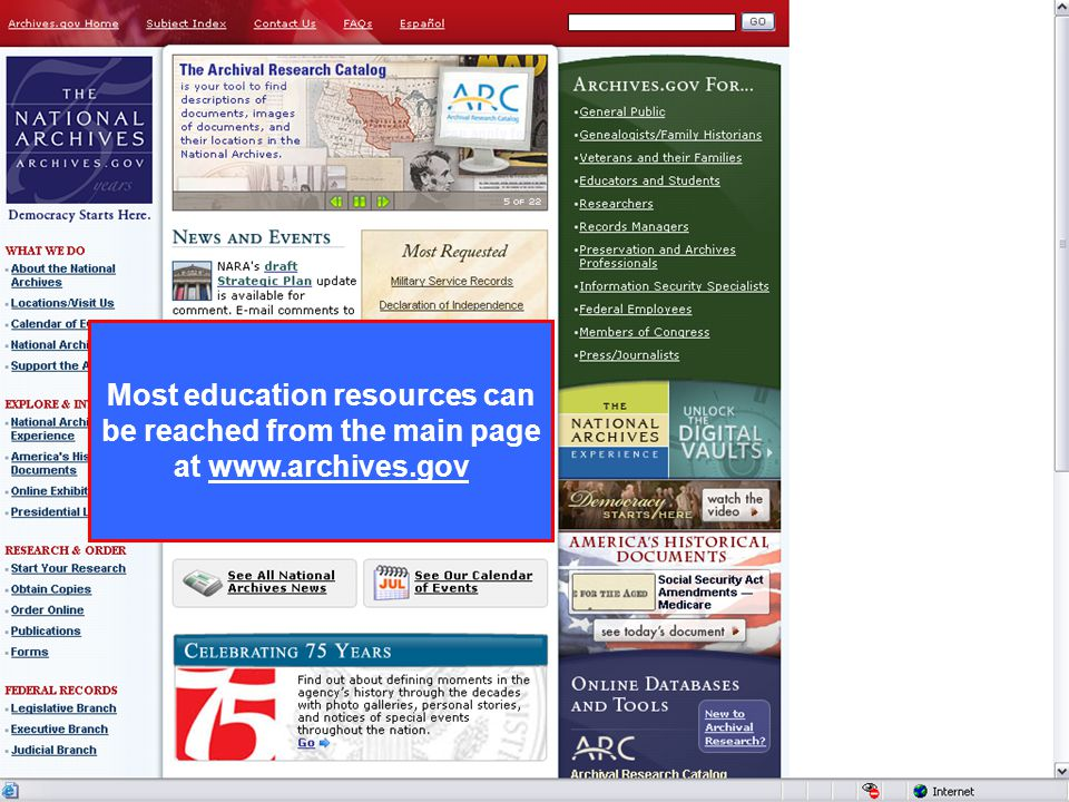 Two Convenient Classroom Resources Digital Vaults –Interactive pages for classroom use Democracy Starts Here –Ken Burns video explaining the National Archives and ways the documents have been used