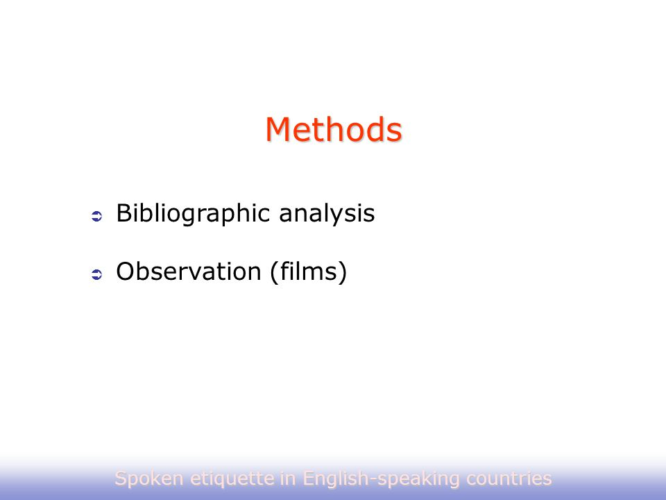  Bibliographic analysis  Observation (films) Methods Spoken etiquette in English-speaking countries
