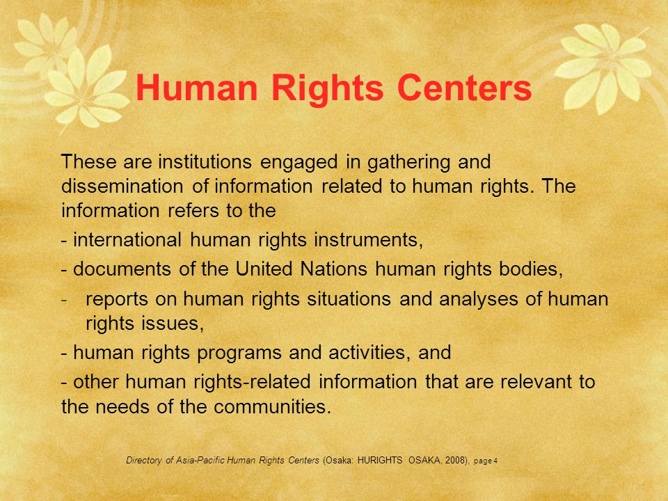 Human Rights Centers These are institutions engaged in gathering and dissemination of information related to human rights. The information refers to t