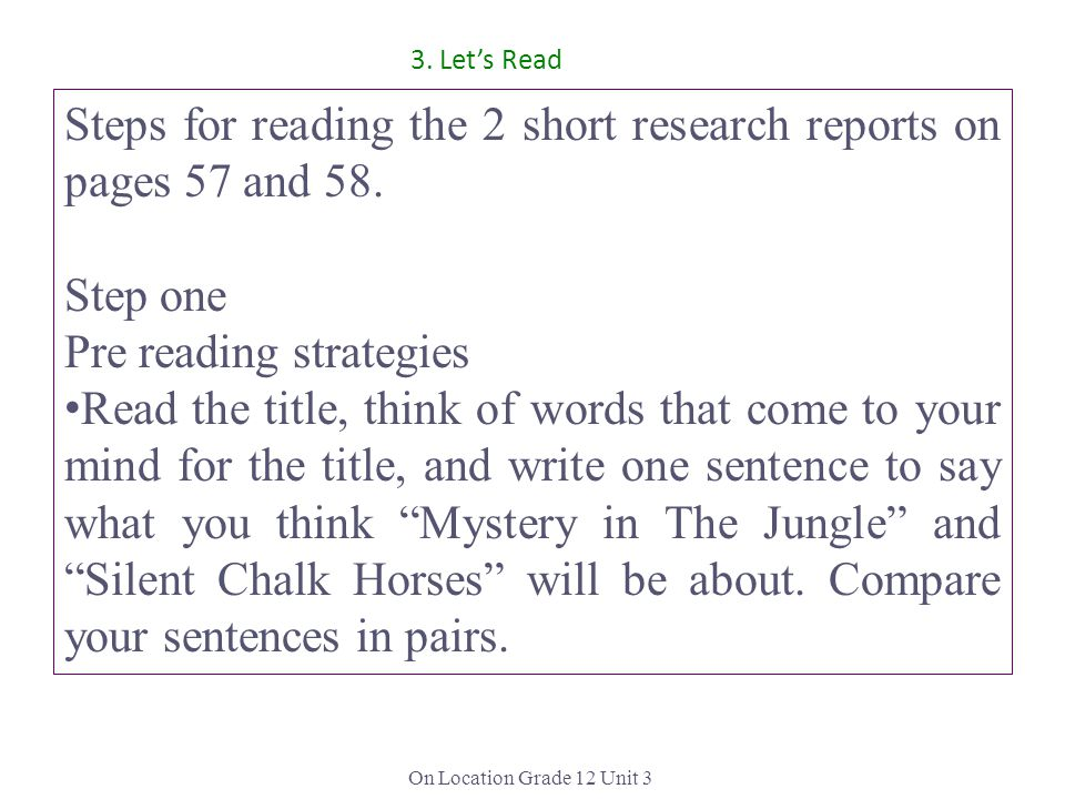 On Location Grade 12 Unit 3 Steps for reading the 2 short research reports on pages 57 and 58.