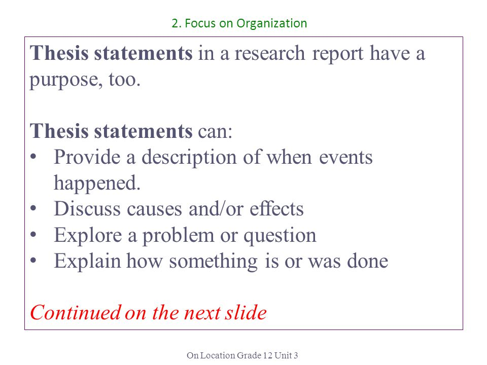 On Location Grade 12 Unit 3 Thesis statements in a research report have a purpose, too.