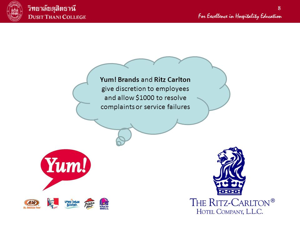 8 Yum! Brands and Ritz Carlton give discretion to employees and allow $1000 to resolve complaints or service failures