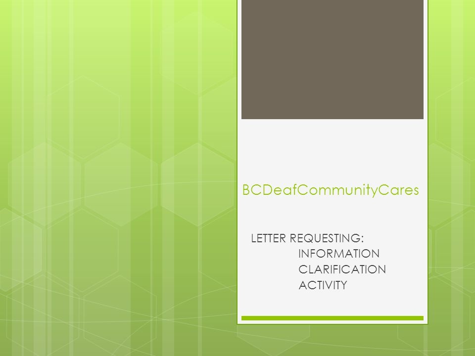 BCDeafCommunityCares LETTER REQUESTING: INFORMATION CLARIFICATION ACTIVITY