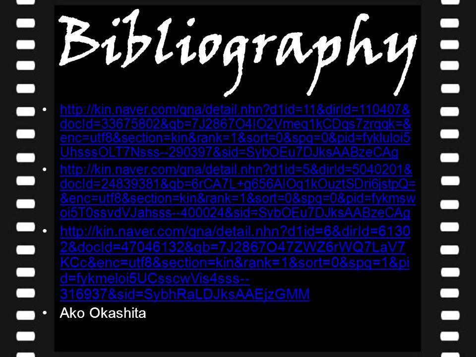 Bibliography http://kin.naver.com/qna/detail.nhn?d1id=11&dirId=110407& docId=33675802&qb=7J2867O4IO2Vmeq1kCDqs7zrqqk=& enc=utf8&section=kin&rank=1&sor