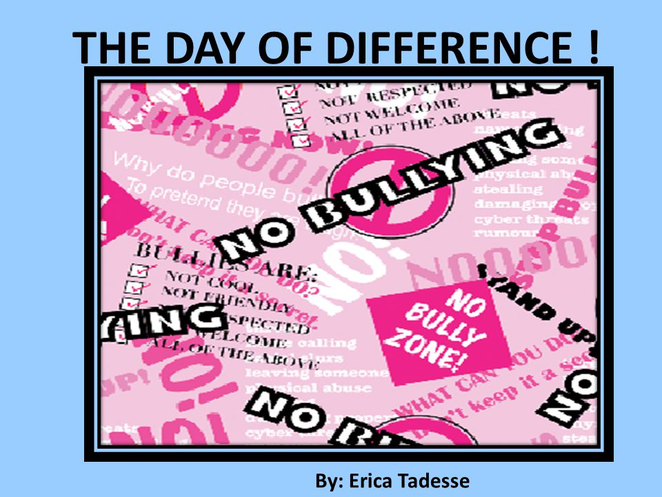 THE DAY OF DIFFERENCE ! By: Erica Tadesse