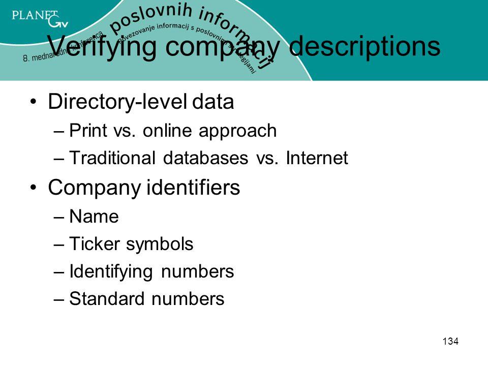 134 Verifying company descriptions Directory-level data –Print vs.
