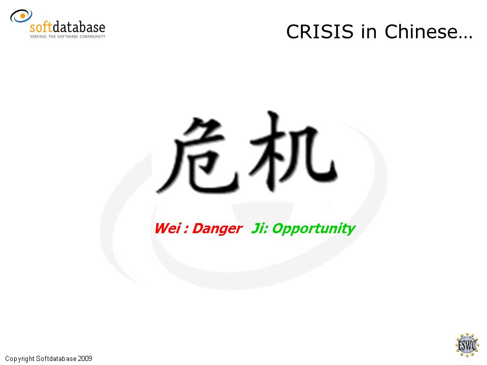 CRISIS in Chinese… Wei : DangerJi: Opportunity