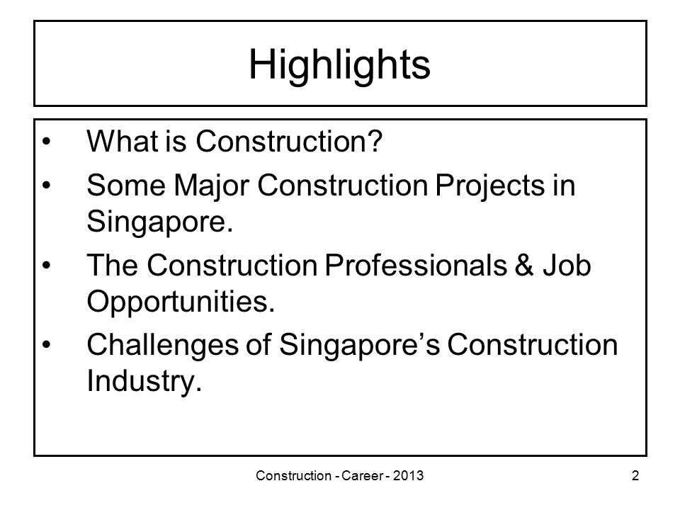 Construction - Career - 20132 Highlights What is Construction.
