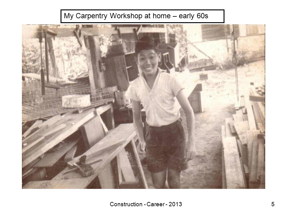 Construction - Career - 20135 My Carpentry Workshop at home – early 60s