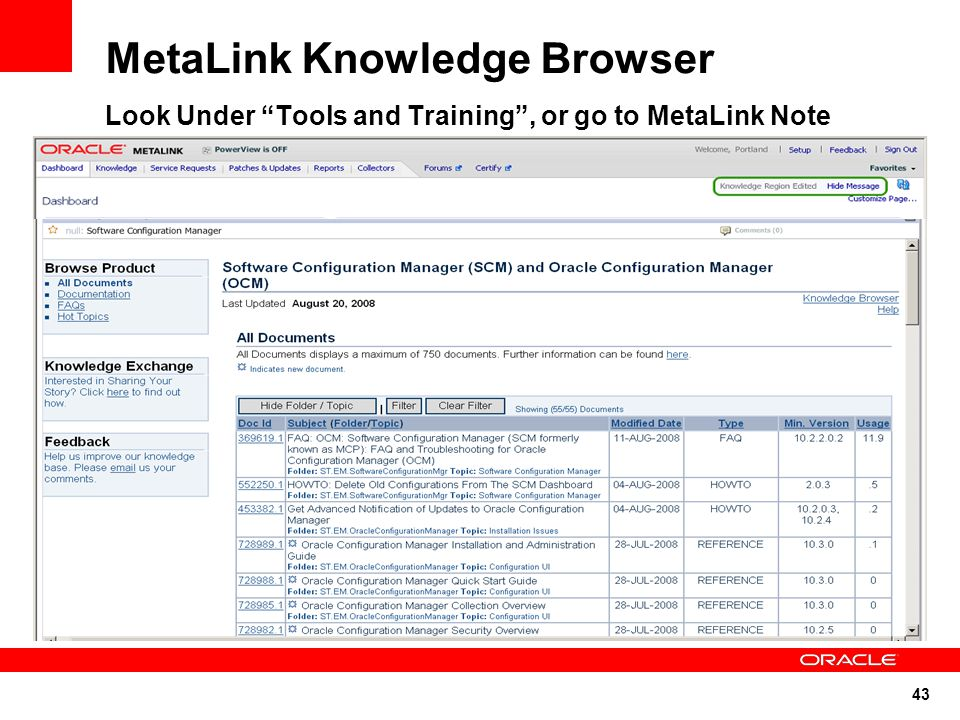 """43 MetaLink Knowledge Browser Look Under """"Tools and Training"""", or go to MetaLink Note 421295.1"""