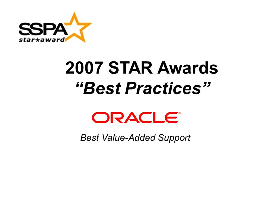 """47 2007 STAR Awards """"Best Practices"""" Best Value-Added Support"""