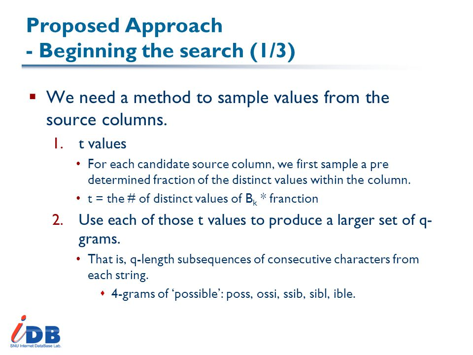 Proposed Approach - Beginning the search (2/3)  We need a method to sample values from the source columns.