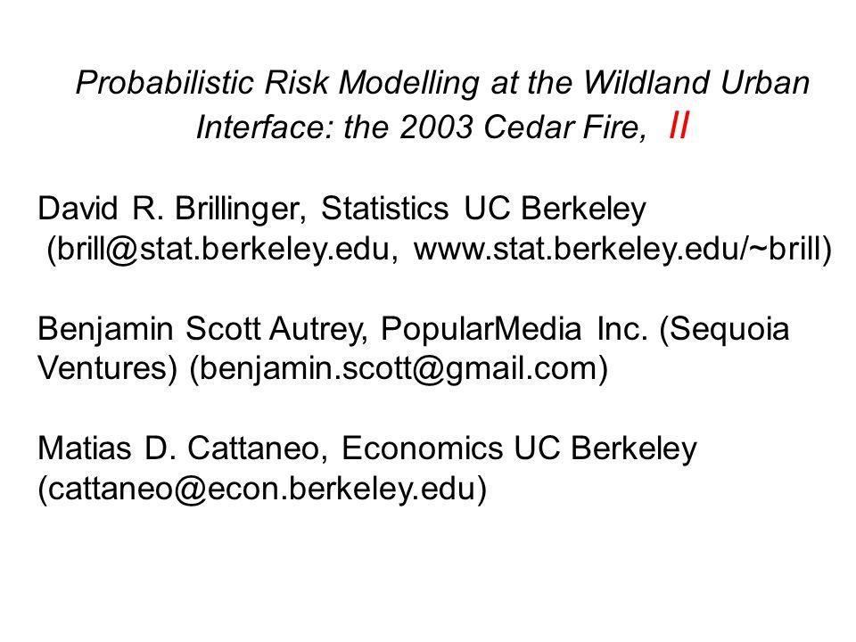 Probabilistic Risk Modelling at the Wildland Urban Interface: the 2003 Cedar Fire, II David R.
