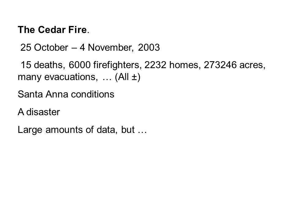 The Cedar Fire.