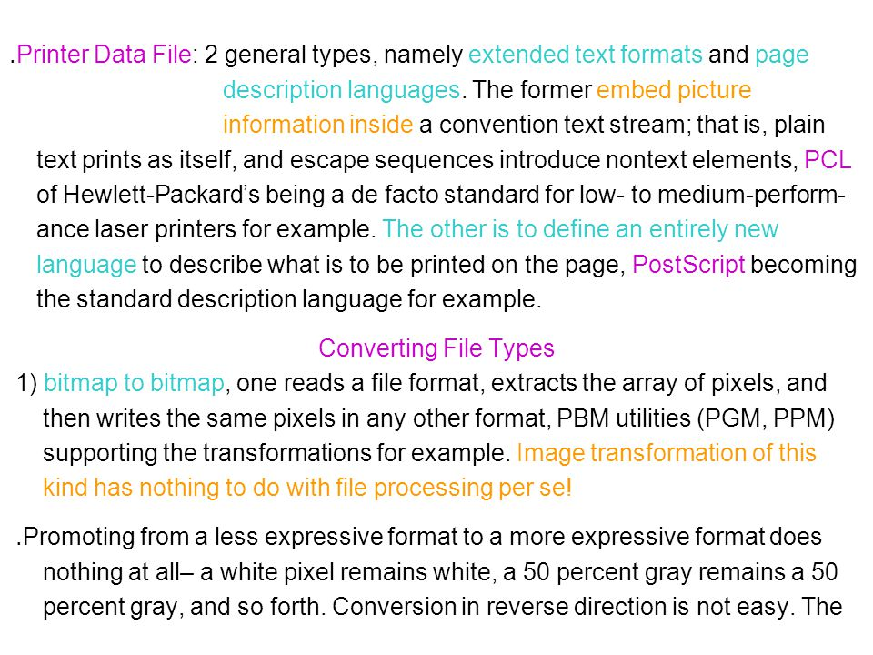 ․ Printer Data File: 2 general types, namely extended text formats and page description languages.