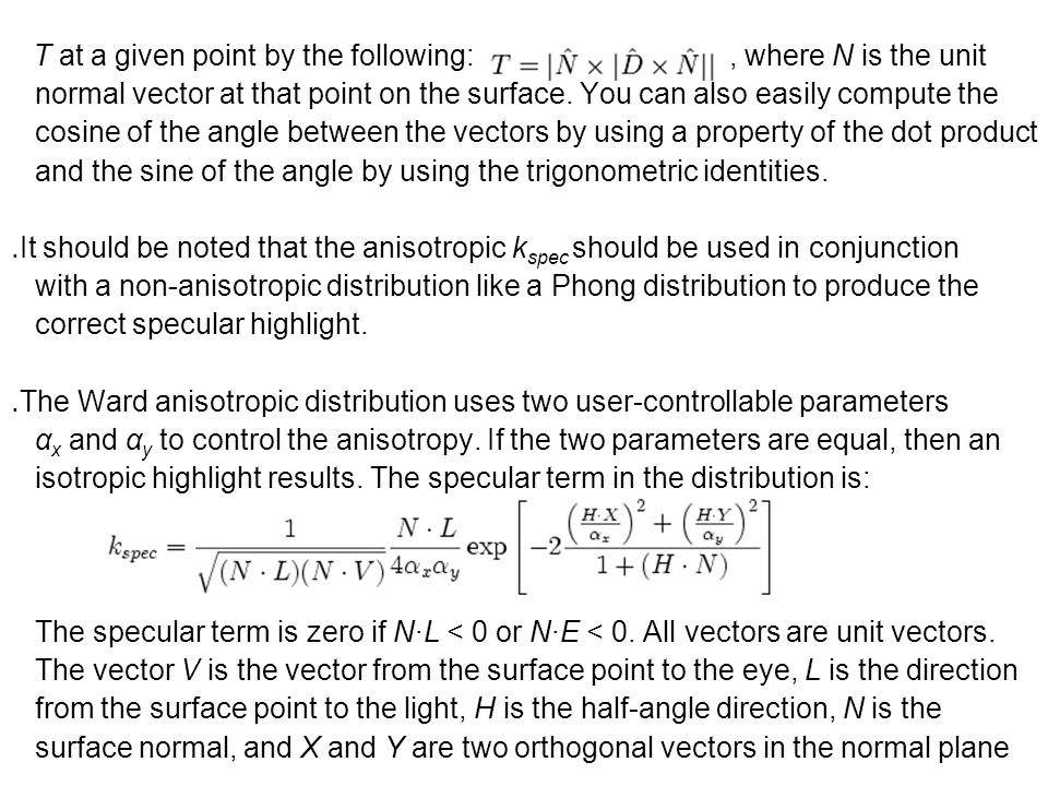 T at a given point by the following:, where N is the unit normal vector at that point on the surface. You can also easily compute the cosine of the an