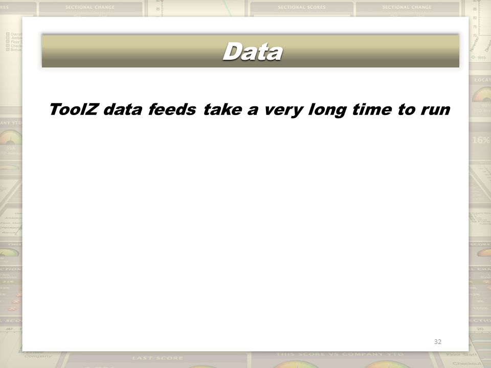 DataData 32 ToolZ data feeds take a very long time to run